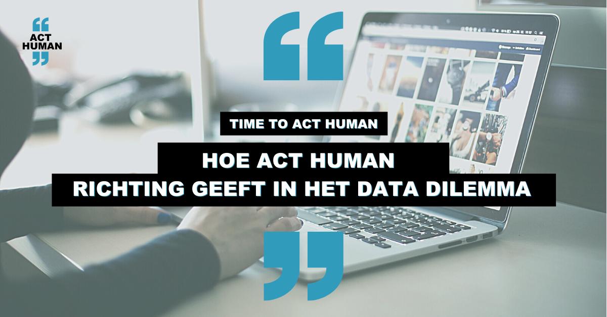 Hoe Act Human richting geeft in het data dilemma